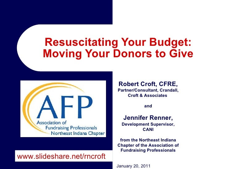 Resuscitating Your Budget: Moving Your Donors to Give Robert Croft, CFRE,  Partner/Consultant, Crandall, Croft & Associate...