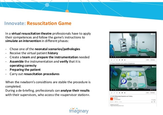 Innovate: Resuscitation Game In a virtual resuscitation theatre professionals have to apply their competences and follow t...
