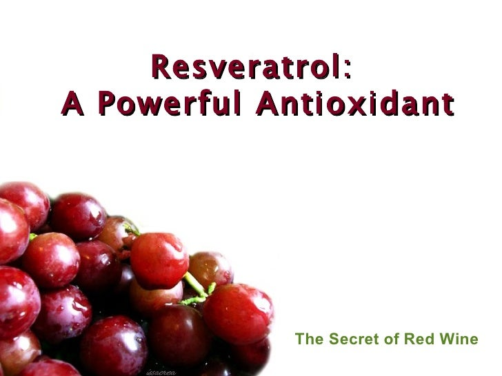Resveratrol: A Powerful Antioxidant The Secret of Red Wine