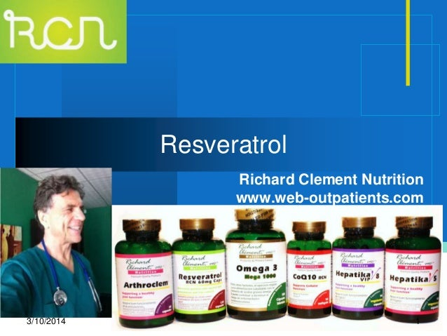 Company LOGO Richard Clement Nutrition www.web-outpatients.com Resveratrol 3/10/2014 1