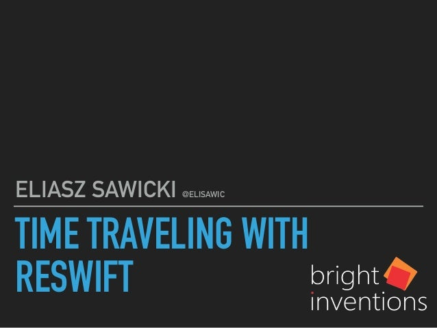 TIME TRAVELING WITH RESWIFT ELIASZ SAWICKI @ELISAWIC