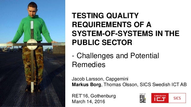 TESTING QUALITY REQUIREMENTS OF A SYSTEM-OF-SYSTEMS IN THE PUBLIC SECTOR - Challenges and Potential Remedies Jacob Larsson...