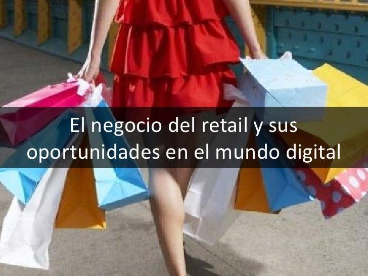 El negocio del retail y susoportunidades en el mundo digital