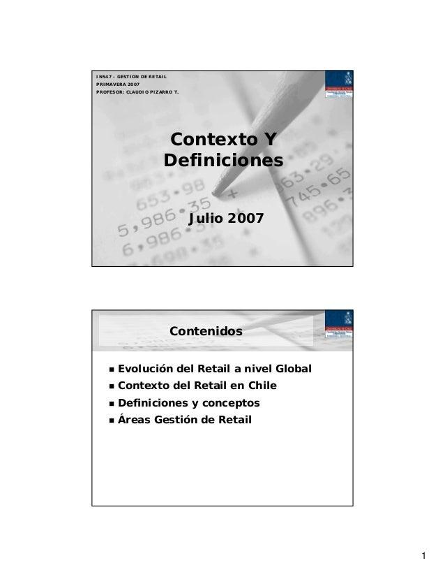 IN547 - GESTION DE RETAILPRIMAVERA 2007PROFESOR: CLAUDIO PIZARRO T.                       Contexto Y                      ...