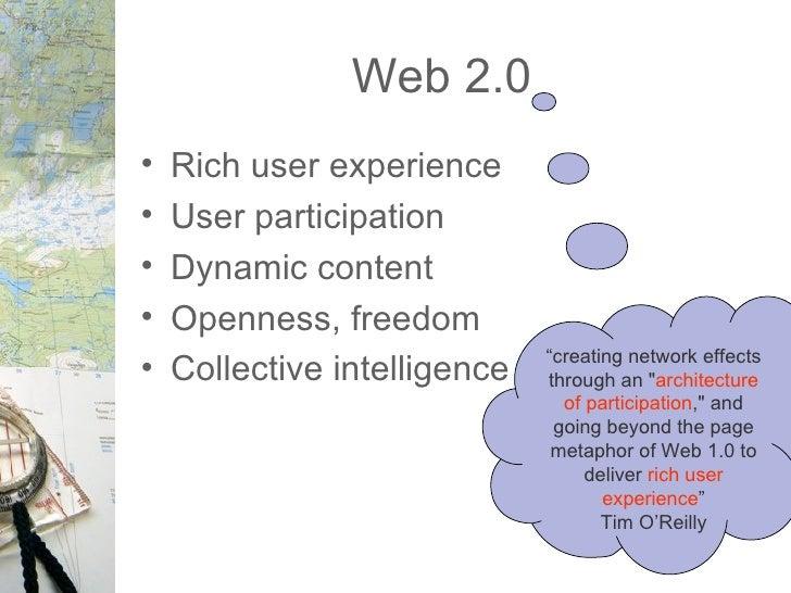 Web 2.0 <ul><li>Rich user experience </li></ul><ul><li>User participation </li></ul><ul><li>Dynamic content </li></ul><ul...
