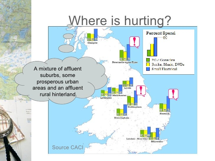 Where is hurting? Source CACI A mixture of affluent suburbs, some prosperous urban areas and an affluent rural hinterland