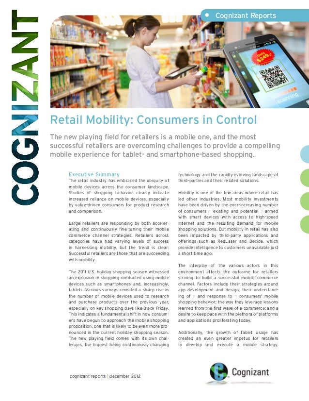 • Cognizant ReportsRetail Mobility: Consumers in ControlThe new playing field for retailers is a mobile one, and the most...