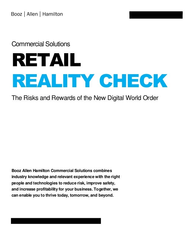 Commercial Solutions RETAIL REALITY CHECK The Risks and Rewards of the New Digital World Order Booz Allen Hamilton Commerc...