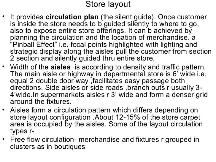 Store layout• It provides circulation plan (the silent guide). Once customer  is inside the store needs to b guided silent...