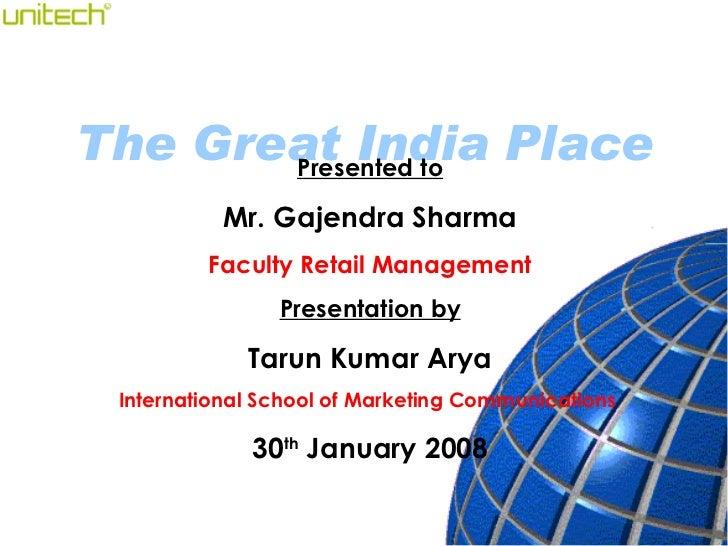 Presented to Mr. Gajendra Sharma Faculty Retail Management Presentation by Tarun Kumar Arya International School of Market...