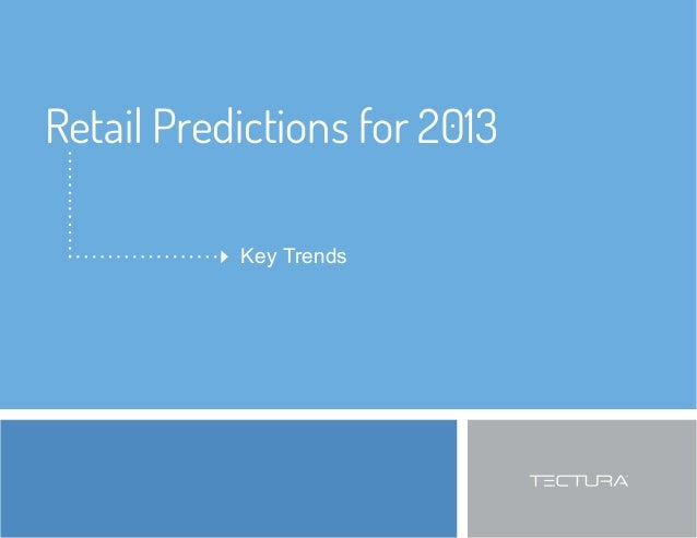 Retail Predictions for 2013 Key Trends