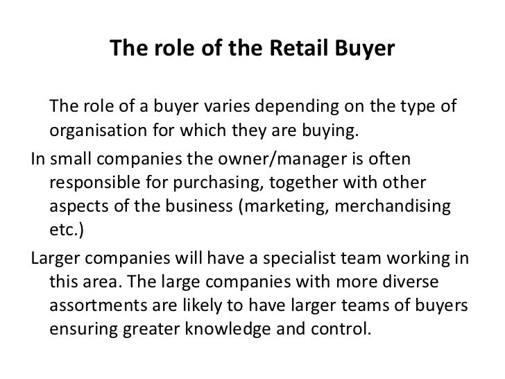 the role of a produce buyer Buyers and purchasing agents buy products and services for organizations to use or resell purchasing managers oversee the work of buyers and purchasing agents learn more about purchasing managers, buyers, and purchasing agents by visiting additional resources, including onet, a source on key .
