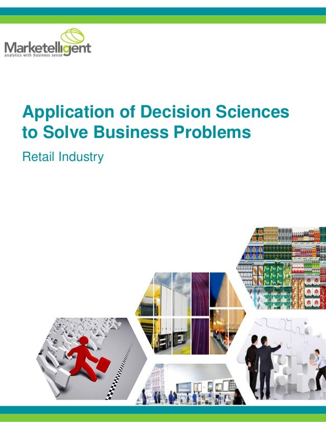 Application of Decision Sciences to Solve Business Problems Retail Industry