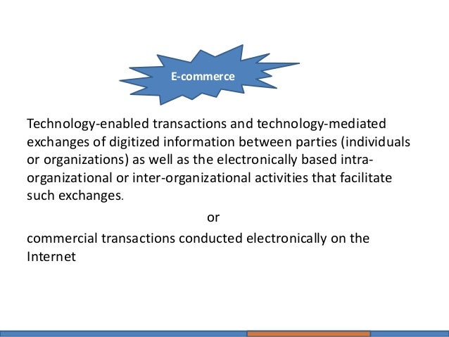 inter organizational e commerce vs intra organizational e commerce In these proceedings we intend to present the current status in inter- and intra- organisational inte gration for electronic commerce and thereby to further  increase.