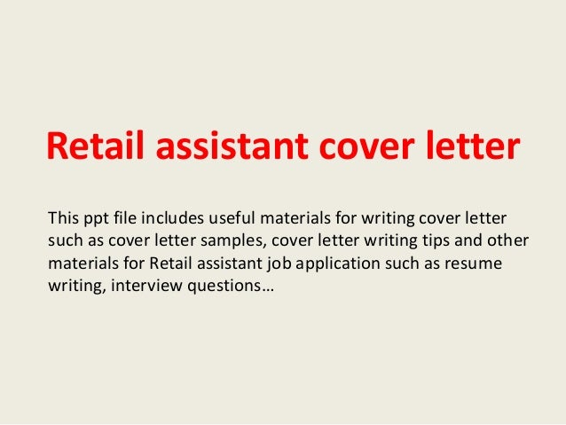 retail assistant cover letter this ppt file includes useful materials for writing cover letter such as retail assistant cover letter sample. Resume Example. Resume CV Cover Letter