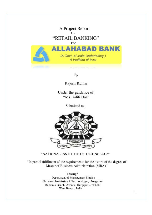 """A Project Report On  """"RETAIL BANKING"""" For  By  Rajesh Kumar Under the guidance of: """"Ms. Aditi Das"""" Submitted to:  """"NATIONA..."""