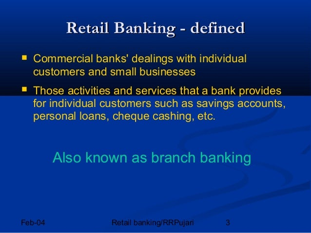 retail banking in india essay Chapter 3: retail banking in india-an overview 55 | p a g e country it keeps the reserves of all scheduled banks and hence is known as the reserve bank.