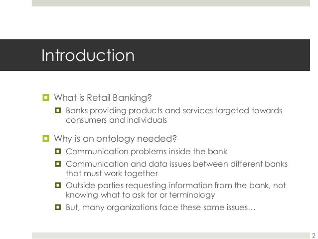 Retail banking an ontological example by lauren madar 2 introduction what is retail banking altavistaventures Image collections