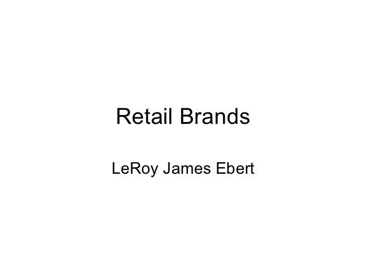 Retail BrandsLeRoy James Ebert
