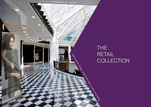 1 THE RETAIL COLLECTION Retailinteriordesign,showroom,pointofsale,shopfitting