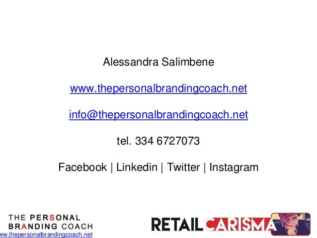 ww.thepersonalbrandingcoach.net Alessandra Salimbene www.thepersonalbrandingcoach.net info@thepersonalbrandingcoach.net te...