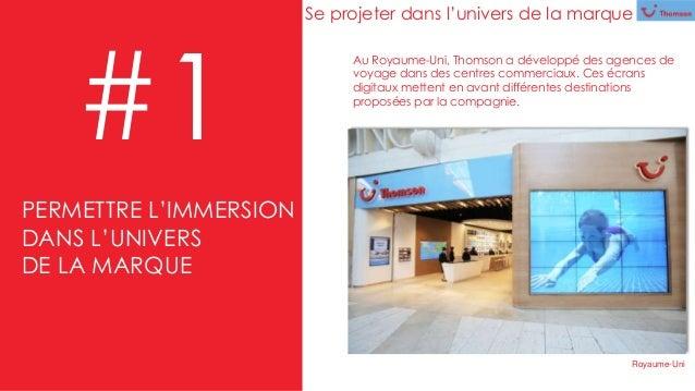 Au Royaume-Uni, Thomson a développé des agences de voyage dans des centres commerciaux. Ces écrans digitaux mettent en ava...