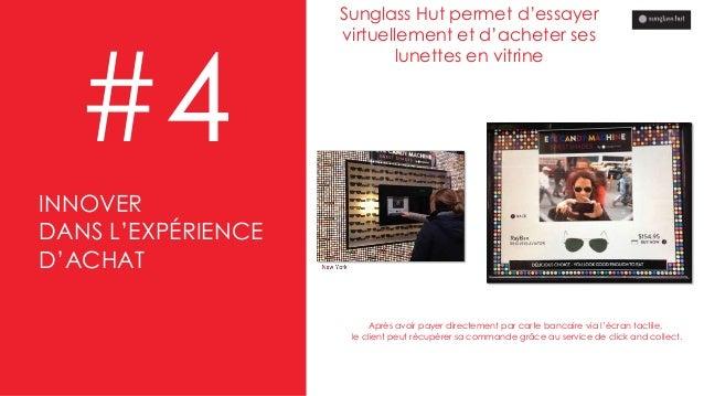 #4 Sunglass Hut permet d'essayer virtuellement et d'acheter ses lunettes en vitrine Après avoir payer directement par cart...