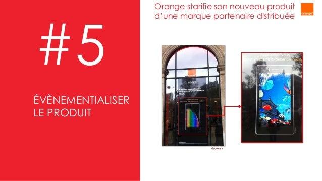 Orange starifie son nouveau produit d'une marque partenaire distribuée #5 ÉVÈNEMENTIALISER LE PRODUIT
