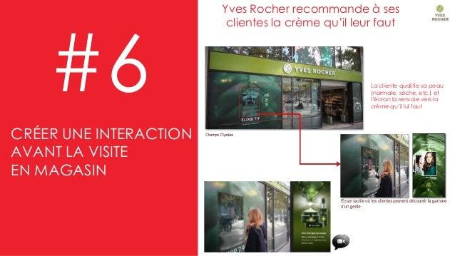 #6 Yves Rocher recommande à ses clientes la crème qu'il leur faut CRÉER UNE INTERACTION AVANT LA VISITE EN MAGASIN La clie...