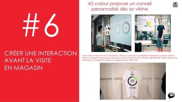 #6 AS colour propose un conseil personnalisé dès sa vitrine Cette vitrine interactive, le Colourmatic, offre aux passants ...