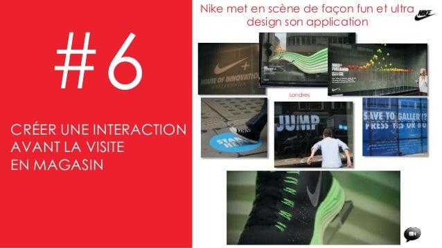 #6 Nike met en scène de façon fun et ultra design son application Londres CRÉER UNE INTERACTION AVANT LA VISITE EN MAGASIN
