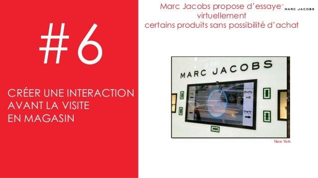 #6 Marc Jacobs propose d'essayer virtuellement certains produits sans possibilité d'achat New York CRÉER UNE INTERACTION A...