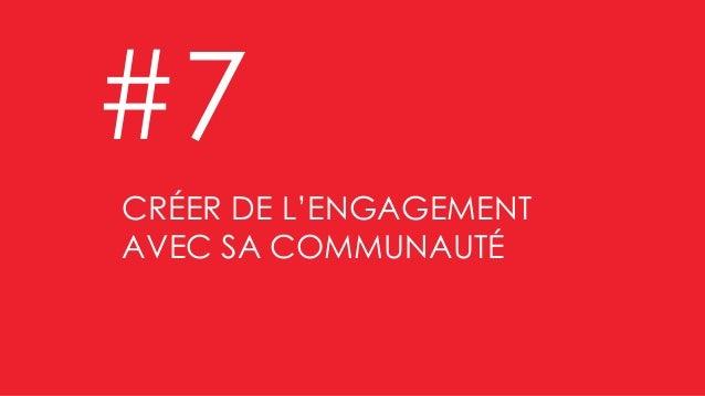 Valoriser les bonnes affaires CRÉER DE L'ENGAGEMENT AVEC SA COMMUNAUTÉ #7