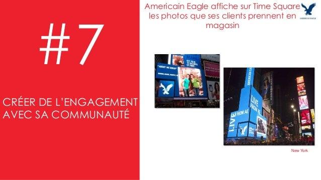 #7 Americain Eagle affiche sur Time Square les photos que ses clients prennent en magasin New York CRÉER DE L'ENGAGEMENT A...