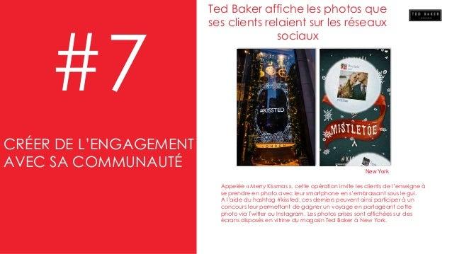 #7 Appelée « Merry Kissmas », cette opération invite les clients de l'enseigne à se prendre en photo avec leur smartphone ...