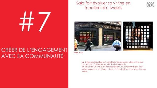 #7 Saks fait évoluer sa vitrine en fonction des tweets La vitrine participative est constituée de 64 Ipads reliés entre eu...