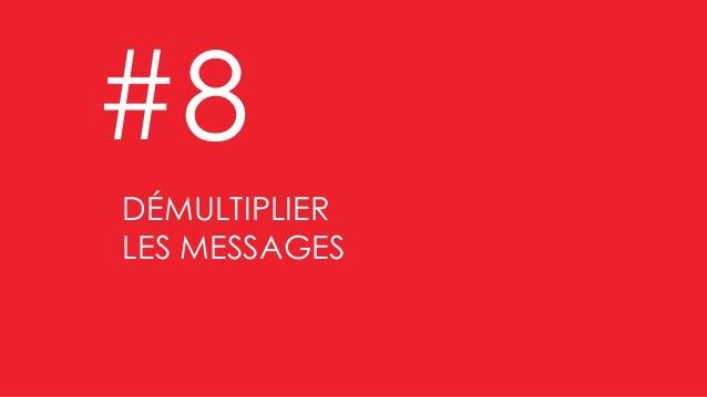 Valoriser les bonnes affaires DÉMULTIPLIER LES MESSAGES #8