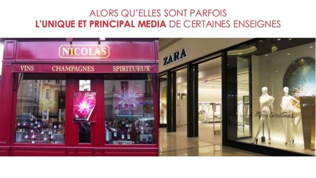 ALORS QU'ELLES SONT PARFOIS L'UNIQUE ET PRINCIPAL MEDIA DE CERTAINES ENSEIGNES
