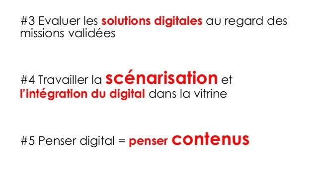 #3 Evaluer les solutions digitales au regard des missions validées #4 Travailler la scénarisation et l'intégration du digi...