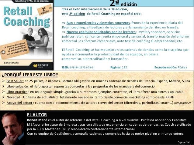 2ª edición  Tras el éxito internacional de la 1ª edición, esta 2ª edición de Retail Coaching en español trae: => Aun + exp...