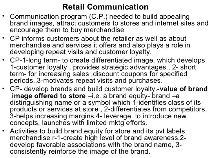 Retail Communication• Communication program (C.P.) needed to build appealing  brand images, attract customers to stores an...