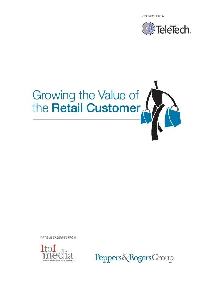 SPONSORED BYGrowing the Value ofthe Retail Customer ARTICLE EXCERPTS FROM
