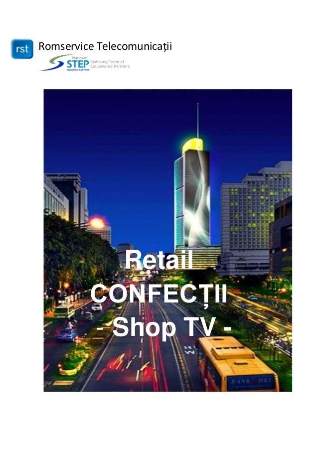 Romservice Telecomunicații Retail CONFECȚII - Shop TV -