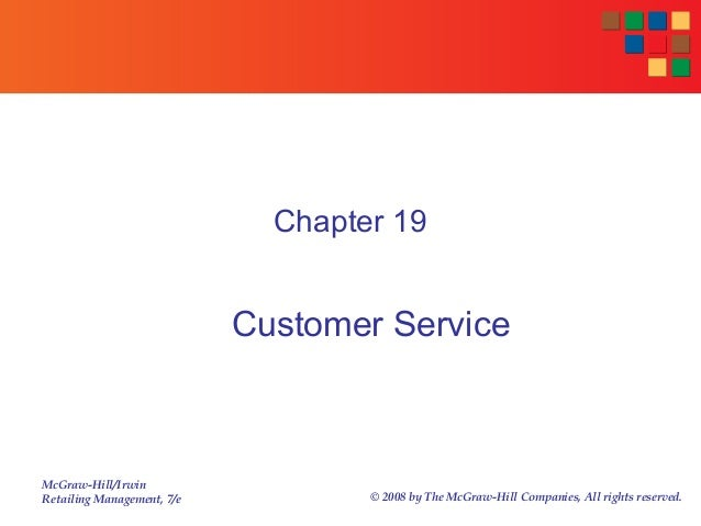 McGraw-Hill/Irwin Retailing Management, 7/e © 2008 by The McGraw-Hill Companies, All rights reserved. Chapter 19 Customer ...