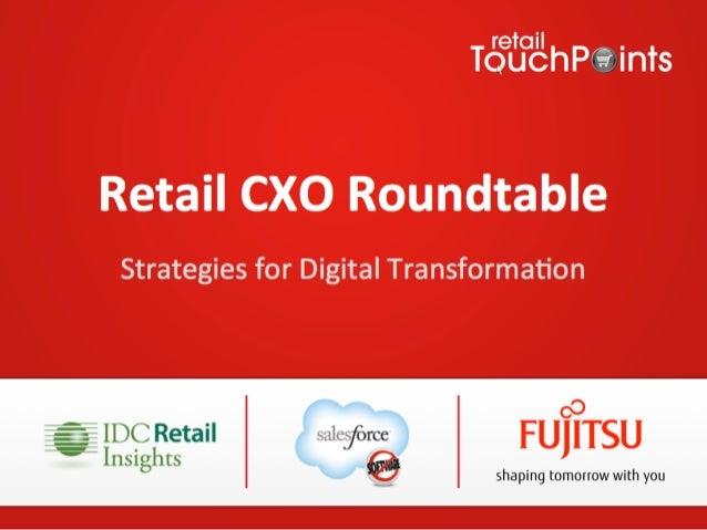 Retail CXO Roundtable  Strategies for Digital Transforma1on