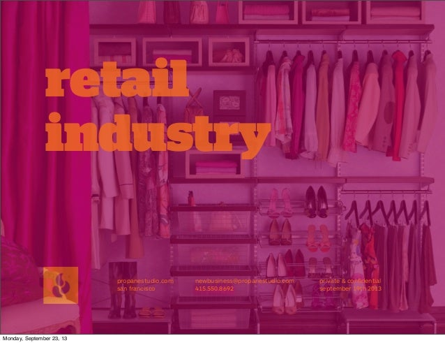retail industry propanestudio.com san francisco newbusiness@propanestudio.com 415.550.8692 private & confidential september...