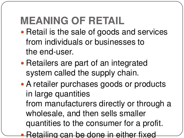 the retailing meaning defination Retailing meaning, definition, what is retailing: the activity of selling goods to the public in stores or on the internet: learn more.