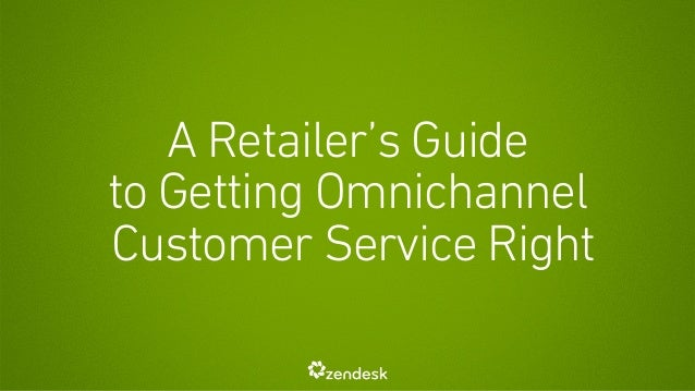 A Retailer's Guide to Getting Omnichannel Customer Service Right