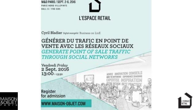 """Le consommateur est.. Conférence """"La Boîte à Outils des Réseaux Sociaux pour le retail"""". Salon Maison & Objet . Toute repr..."""