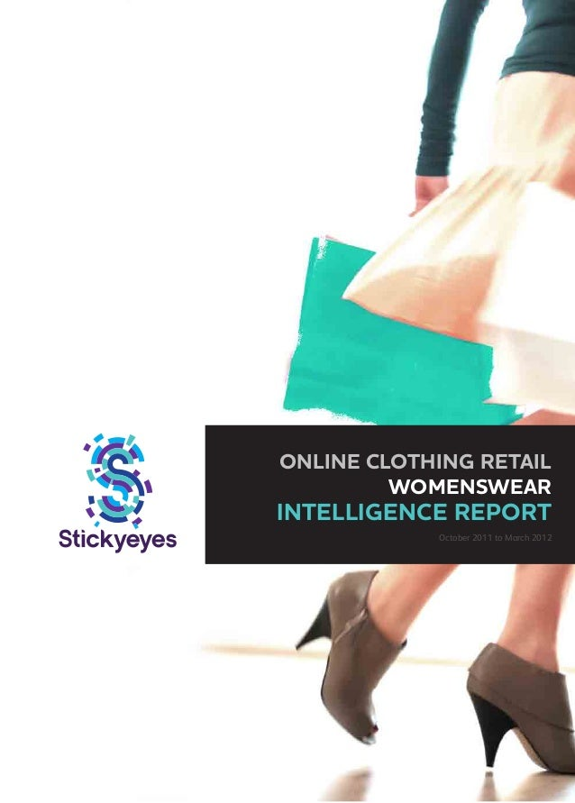 ONLINE CLOTHING RETAIL WOMENSWEAR  INTELLIGENCE REPORT  October 2011 to March 2012